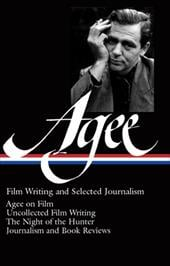 James Agee: Film Writing and Selected Journalism - Agee, James / Sragow, Michael