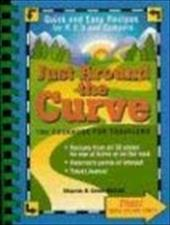 Just Around the Curve: The Cookbook for Travelers - McFall, Sharon / McFall, Gene
