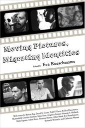 Moving Pictures, Migrating Identities - Rueschmann, Eva
