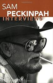 Sam Peckinpah: Interviews - Hayes, Kevin J.