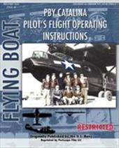 Pby Catalina Pilot's Flight Operating Instructions - Navy, United States / Aircraft, Consolidated