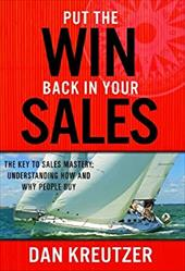 Put the Win Back in Your Sales: The Key to Sales Mastery: Understanding How and Why People Buy - Kreutzer, Dan / Lambert, Bob