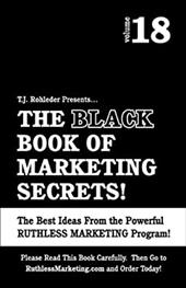The Black Book of Marketing Secrets, Vol. 18 - Rohleder, T. J.