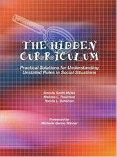 The Hidden Curriculum: Practical Solutions for Understanding Unstated Rules in Social Situations - Smith Myles, Brenda, PH.D. / Trautman, Melissa L. / Schelvan, Ronda L.