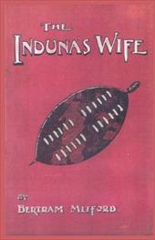 The Induna's Wife - Mitford, Bertram / Monsman, Gerald
