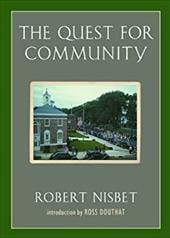 The Quest for Community: A Study in the Ethics of Order and Freedom - Nisbet, Robert / Douthat, Ross