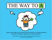 The Way to A: Empowering Children with Autism Spectrum and Other Neurological Disorders to Monitor and Replace Aggression and Tant - Manasco, Hunter / Manasco, Katharine / Buron, Kari Dunn