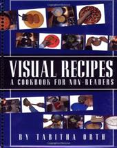 Visual Recipes: A Cookbook for Non-Readers - Orth, Tabitha