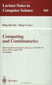 Computing and Combinatorics: First Annual International Conference, Cocoon '95, Xi'an, China, August 24-26, 1995. Proceedings - Du, Ding-Zhu / Li, Ming