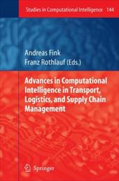 Advances in Computational Intelligence in Transport, Logistics, and Supply Chain Management - Fink, Andreas / Rothlauf, Franz