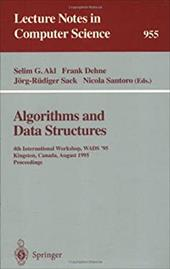 Algorithms and Data Structures: 4th International Workshop, Wads '95, Kingston, Canada, August 16 - 18, 1995. Proceedings - Akl, Selim G. / Dehne, Frank / Sack, Jvrg-R]diger