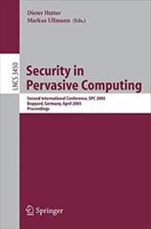 Security in Pervasive Computing: Second International Conference, Spc 2005, Boppard, Germany, April 6-8, 2005, Proceedings - Hutter, Dieter / Ullmann, Markus