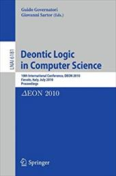 Deontic Logic in Computer Science: 10th International Conference, Deon 2010, Fiesole, Italy, July 7-9, 2010. Proceedings - Sartor, Giovanni / Governatori, Guido