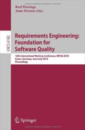 Requirements Engineering: Foundation for Software Quality: 16th International Working Conference, Refsq 2010, Essen, Germany, June - Wieringa, Roel / Persson, Anne