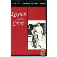 Legends from Camp: Poems - Inada, Lawson Fusao