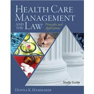 Study Guide for Hammaker's Health Care Management and the Law: Principles and Ap - Hammaker, Donna