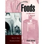 Introductory Foods A Laboratory Manual - Morr, Mary L.; Irmiter, Theodore F.
