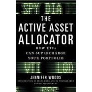 The Active Asset Allocator: How Etfs Can Supercharge Your Portfolio - Woods, Jennifer