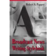 Broadcast News and Writing Stylebook - Papper, Robert A.