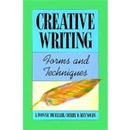Creative Writing : Forms and Techniques - Mueller, Lavonne; Reynolds, Jerry D.