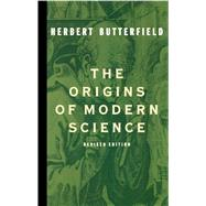 The Origins of Modern Science - Butterfield, Herbert
