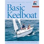 Basic Keelboat: The National Standard for Quality Sailing Instruction - US Sailing