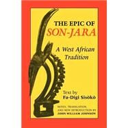 The Epic of Son-jara: A West African Tradition - Johnson, John William