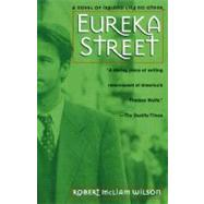 Eureka Street : A Novel of Ireland Like No Other - WILSON, ROBERT MCLIAM