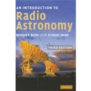 An Introduction to Radio Astronomy - Bernard F. Burke , Francis Graham-Smith