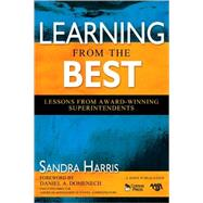 Learning from the Best : Lessons from Award-Winning Superintendents - Sandra Harris