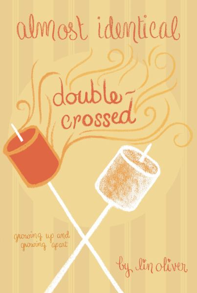 Double-Crossed (Almost Identical, Bk. 3) - Oliver, Lin