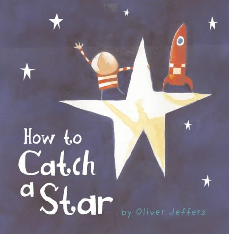 How To Catch A Star - Oliver, Jeffers