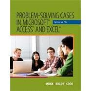 Problem Solving Cases in Microsoft Access and Excel - Monk, Ellen; Brady, Joseph; Cook, Gerard S.