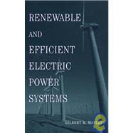 Renewable and Efficient Electric Power Systems - Masters, Gilbert M.