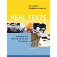Real Texts Reading and Writing Across the Disciplines - Ward, Dean; Vander Lei, Elizabeth