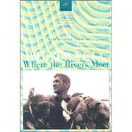 Where the Rivers Meet : New Writing from Australia - Stewart, Frank