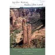 Spider Woman Walks This Land: Traditional Cultural Properties and the Navajo Nation - Carmean, Kelli
