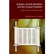 Judaism, Jewish Identities and the Gospel Tradition: Essays in Honour of Maurice Casey - Crossley,James G.