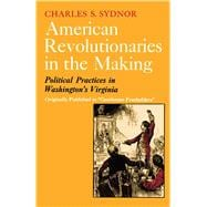 American Revolutionaries in the Making - Charles S. Sydnor