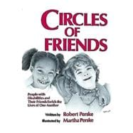 Circles of Friends : People with Disabilities and Their Friends Enrich the Lives of One Another - Perske, Robert