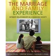 The Marriage and Family Experience Intimate Relationships in a Changing Society - Strong, Bryan; DeVault, Christine; Cohen, Theodore F.