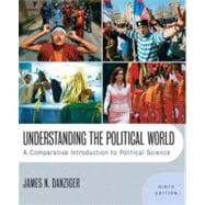 Understanding the Political World : A Comparative Introduction to Political Science - Danziger, James N.