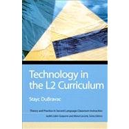 Technology in the L2 Curriculum - Dubravac, Stayc E; Liskin-Gasparro, Judith E.; Lacorte, Manel E