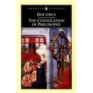 The Consolation of Philosophy Revised Edition - Boethius, Ancius; Watts, Victor; Watts, Victor; Watts, Victor