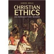 Christian Ethics : An Introductory Reader - Wells, Samuel
