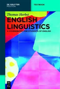 English Linguistics: A Coursebook for Students of English (Mouton Textbook) - Herbst, Thomas