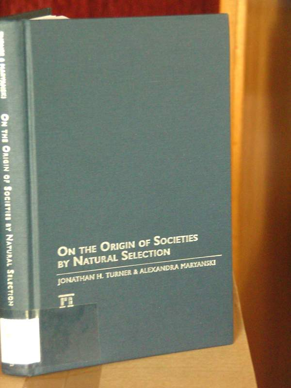 On the Origin of Societies by Natural Selection (Studies in Comparative Social Science) - Turner, Jonathan H. and Alexandra Maryanski