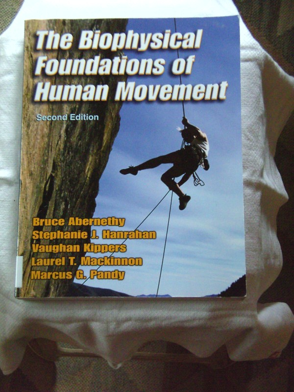 The Biophysical Foundations of Human Movement - 2nd 2nd edition - Abernethy, Bruce, Vaughan Kippers and Laurel Traeger MacKinnon