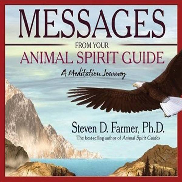 Messages from Your Animal Spirit Guide: A Meditation Journey, Hörbuch, Digital, 29min - Steven Farmer