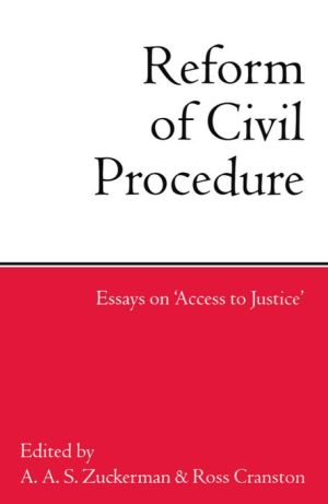 The Reform of Civil Procedure; Essays on Access to Justice
